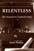 Relentless: The Search For Typhoid Mary by Joan Meiejr